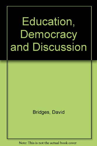 Education, Democracy and Discussion: Bridges, David