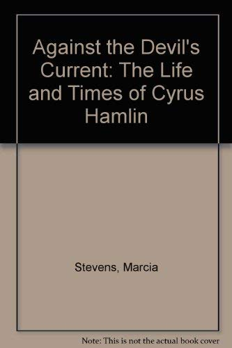 9780819170767: Against the Devil's Current: The Life and Times of Cyrus Hamlin