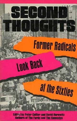Second Thoughts: Former Radicals Look Back at the Sixties: David Horowitz, Peter Collier