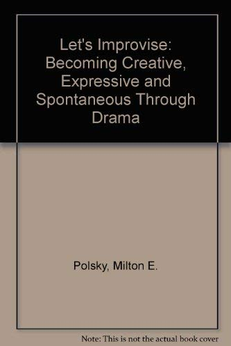 9780819171627: Let's Improvise: Becoming Creative, Expressive and Spontaneous Through Drama