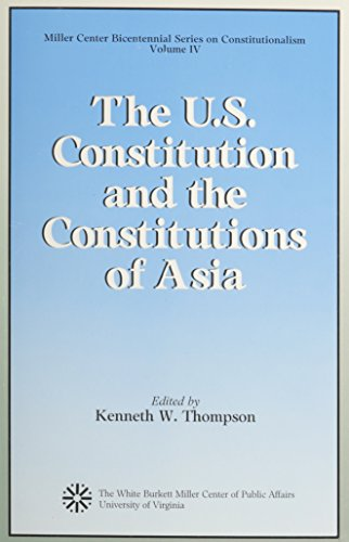 The U.S. Constitution and the Constitutions of Asia (9780819172204) by Kenneth W. Thompson