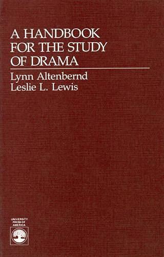 A Handbook for the Study of Drama: Altenbernd, Lynn, Lewis,