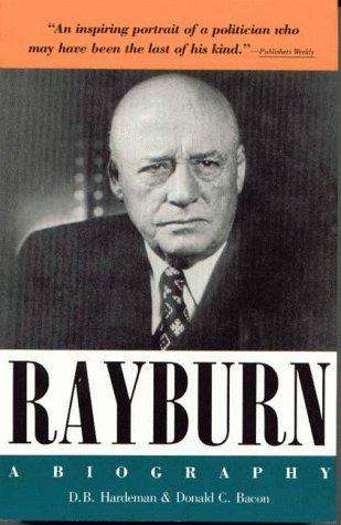 Rayburn A Biography by Donald C Bacon: Donald C. Bacon