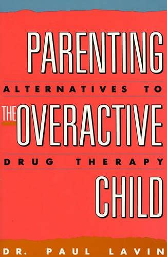 9780819173157: Parenting the Overactive Child