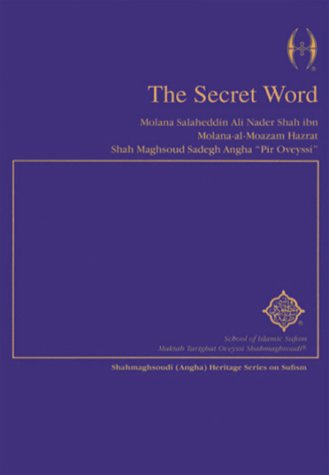 The Secret Word (Shahmaghsoudi): Salaheddin Ali Nader Shah Angha