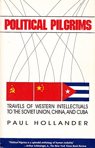 9780819173843: Political Pilgrims: Travels of Western Intellectuals to the Soviet Union, China and Cuba: Travels of Western Intellectuals to the Soviet Union, China and Cuba, 1928-78