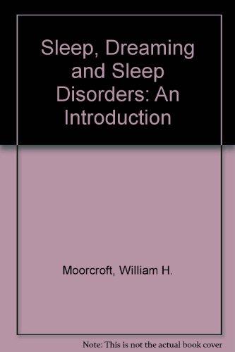 9780819174345: Sleep, Dreaming and Sleep Disorders: An Introduction