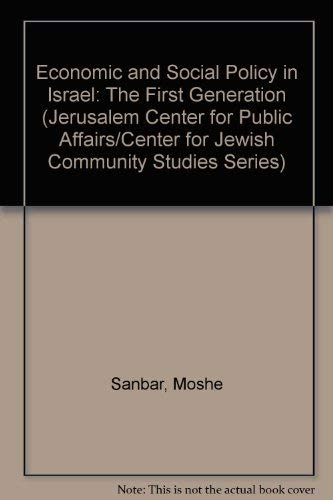 9780819174987: Economic and Social Policy in Israel: The First Generation (Jerusalem Center for Public Affairs/Center for Jewish Community Studies Series)