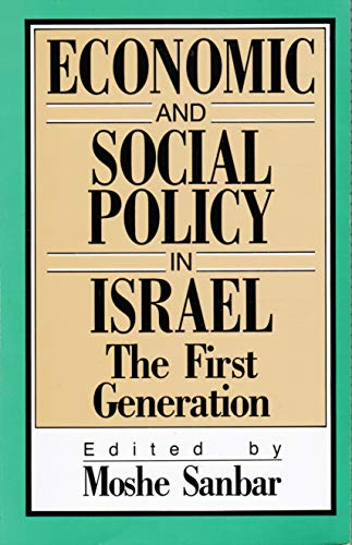 Economic and Social Policy in Israel. The First Generation: Sanbar, Moshe, ed.