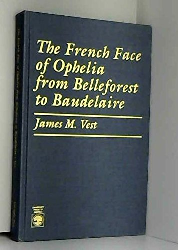 9780819175229: The French Face of Ophelia from Belleforest to Baudelaire
