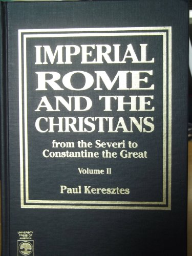 9780819175281: 002: Imperial Rome and the Christians: From the Severi to Constantine the Great