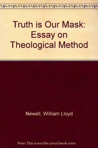 9780819176202: Truth Is Our Mask: An Essay on Theological Method