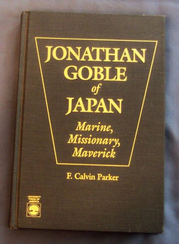 9780819176394: Jonathan Goble of Japan: Marine, Missionary, Maverick