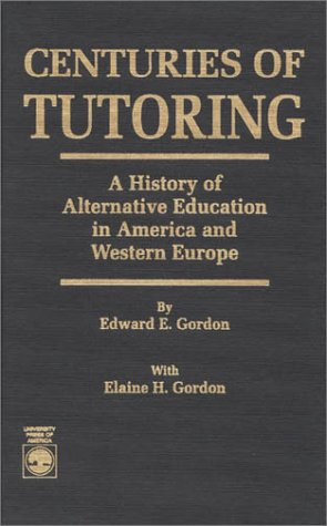 9780819176417: Centuries of Tutoring: A History of Alternative Education in America and Western Europe