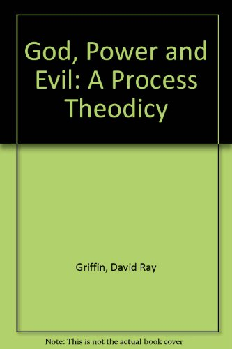 God, Power, and Evil: A Process Theodicy (0819176877) by David Ray Griffin