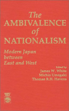 9780819177261: The Ambivalence of Nationalism: Modern Japan between East and West