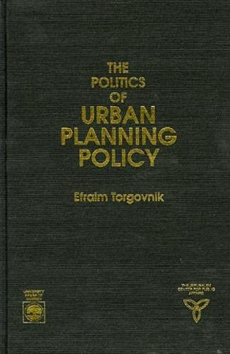 9780819177964: The Politics of Urban Planning Policy (Jerusalem Center for Public Affairs/Center for Jewish Community Studies Series)