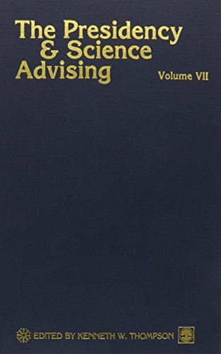 The Presidency and Science Advising (The Presidency: Thompson, Kenneth W.