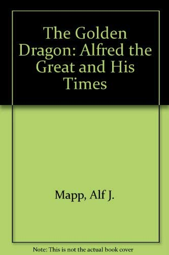 9780819178268: The Golden Dragon: Alfred the Great and His Times