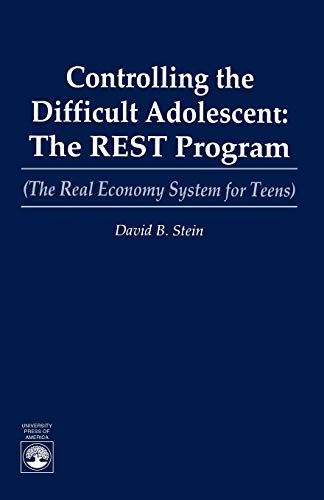 9780819178305: Controlling the Difficult Adolescent: The REST Program (The Real Economy System for Teens) (The Real Economy for Teens)