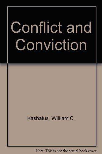 Conflict and Conviction: Kashatus, William C.