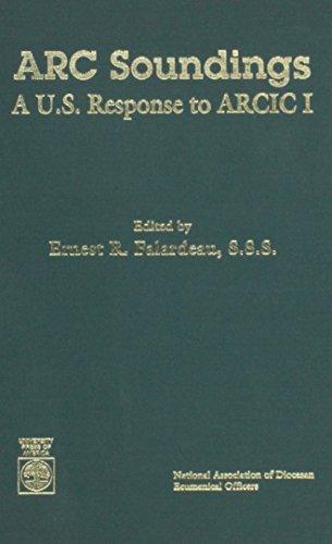 ARC Soundings: A U.S. Response to ARCIC I (Hardback): Ernest R. Falardeau, Robert S. Ervin