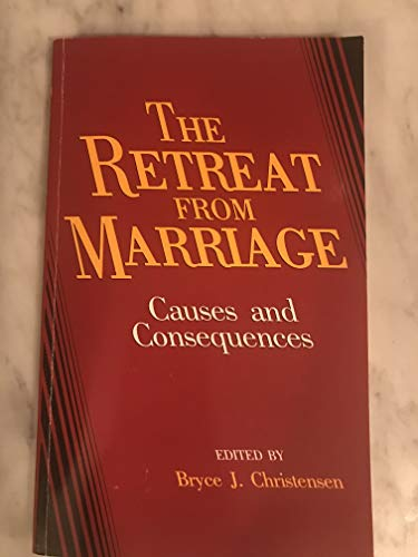 9780819178985: The Retreat from Marriage: Causes and Consequences