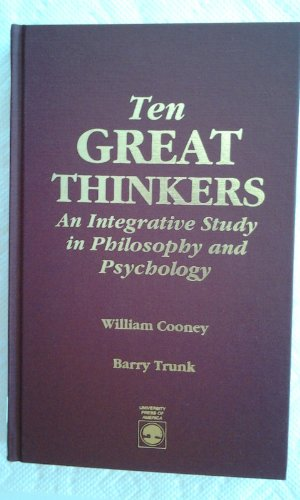 9780819179760: Ten Great Thinkers: An Integrative Study in Philosophy and Psychology