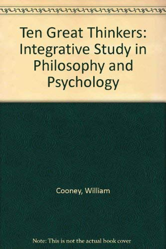 9780819179777: Ten Great Thinkers: An Integrative Study in Philosophy and Psychology