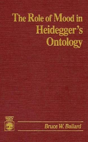 9780819179784: The Role of Mood in Heidegger's Ontology (Democratic Nation; 1)