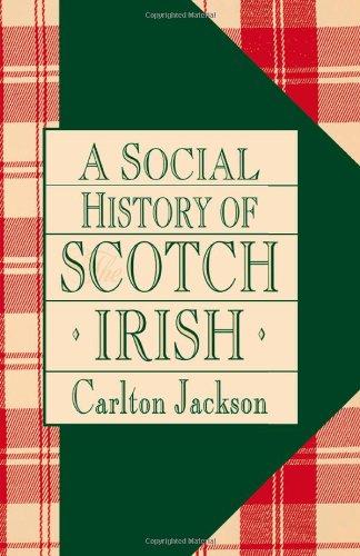 A Social History of the Scotch-Irish: Jackson, Carlton