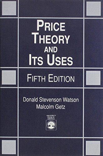Price Theory and Its Uses, Fifth Edition: Getz, Malcolm, Watson,