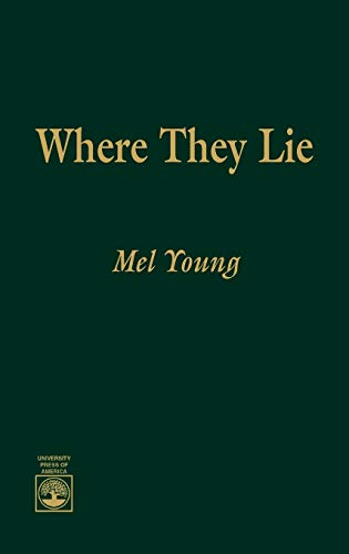 9780819181091: Where They Lie: The Story of the Jewish Soldiers of the North and South Whose Deaths - Killed, Mortally Wounded or Died of Disease or Other Causes - ... War, 1861-65 - Someone Should Say Kaddish