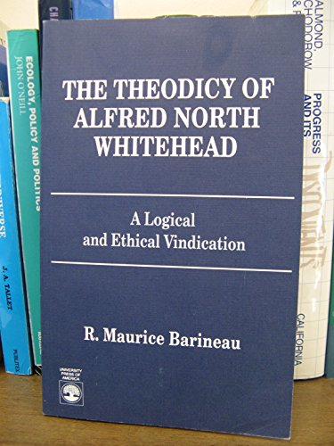 9780819181688: The Theodicy of Alfred North Whitehead: A Logical and Ethical Vindication