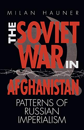Soviet War in Afghanistan: Patterns of Russian Imperialism