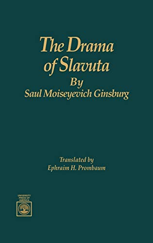 The Drama of Slavuta (Hardback): Saul Moiseyvich Ginsburg