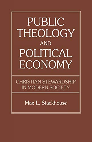 Public Theology and Political Economy (0819183016) by Max L. Stackhouse