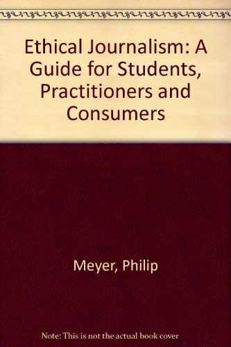 9780819183323: Ethical Journalism: A Guide for Students, Practitioners, and Consumers