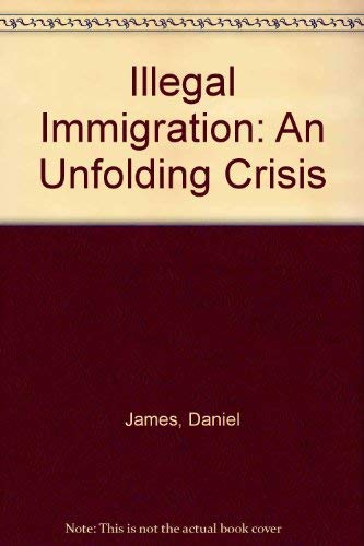 9780819184047: Illegal Immigration: An Unfolding Crisis