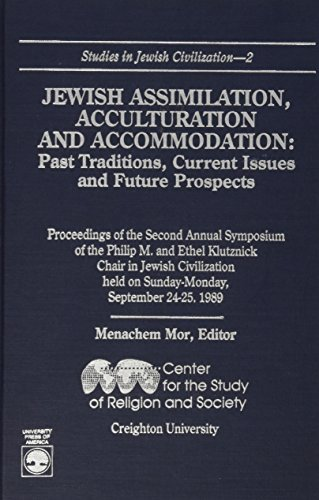 Jewish Assimilation, Acculturation, and Accommodation: Past Traditions, Current Issues, and Future ...