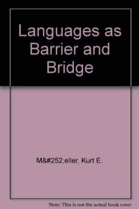 Languages as Barrier and Bridge: Muller Kurt E.,