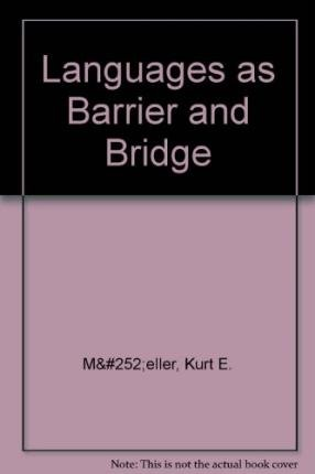 Languages as Barrier and Bridge: Müeller, Kurt E.