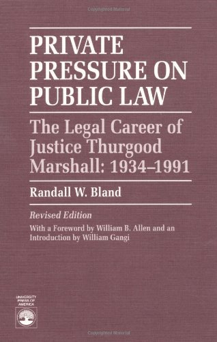 9780819187369: Private Pressure on Public Law: The Legal Career of Justice Thurgood Marshall: The Legal Career of Justice Thurgood Marshall, 1934-1991