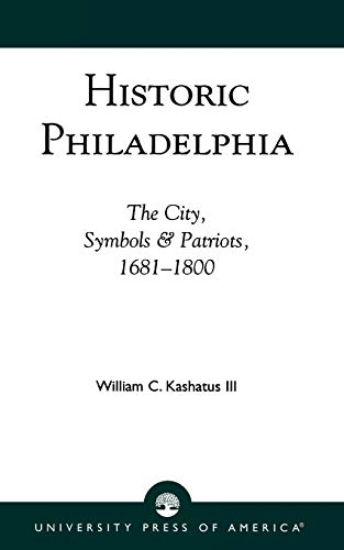 Historic Philadelphia: William C. Kashatus