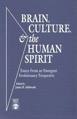 Brain, Culture, the Human Spirit: Essays from: James B. Ashbrook