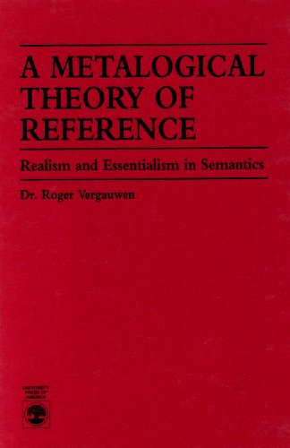 A Metalogical Theory of Reference: Realism and Essentialism in Semantics (Hardback): Roger ...