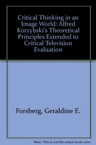9780819189714: Critical Thinking in an Image World: Alfred Korzybski's Theoretical Principles Extended to Critical Television Evaluation