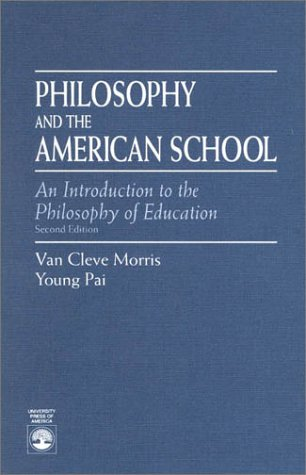 9780819190055: Philosophy and the American School: An Introduction to the Philosophy of Education