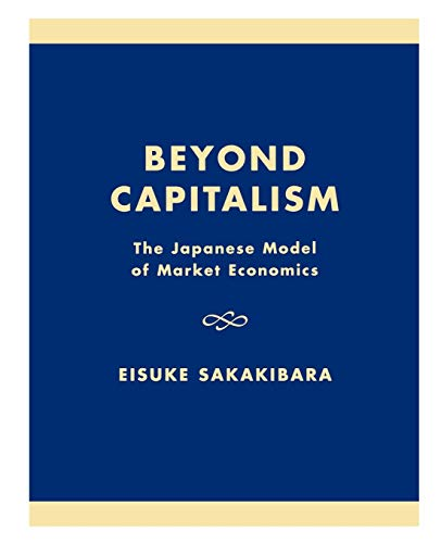 9780819190611: Beyond Capitalism: The Japanese Model of Market Economics: Japanese Model of Market Economies