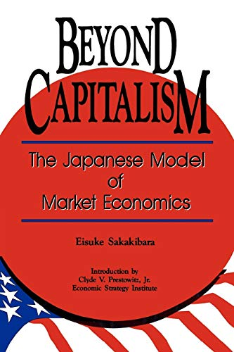9780819190628: Beyond Capitalism: The Japanese Model of Market Economics: Japanese Model of Market Economies